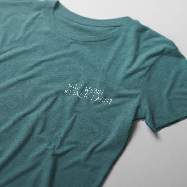 """""""Was wenn keiner lacht"""" Shirt (Bio & FairTrade - Unisex)"""